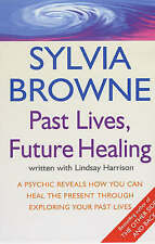 Past Lives, Future Healing: A psychic reveals how you can heal the present