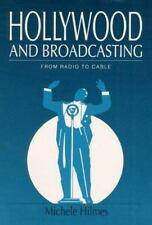 Hollywood and Broadcasting: FROM RADIO TO CABLE (Illinois Studies Communication