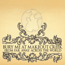 BURY ME AT MAKEOUT CREEK - FROM FAR AWAY ACROSS THE WORLD - CD, 2006