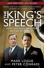 The King's Speech: How One Man Saved the British Monarchy, Mark Logue, Peter Con