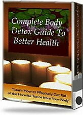 Complete Body Detox Guide To Better Health - Get Rid Of Harmful Toxins  (CD-ROM)