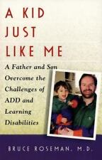 A Kid Just Like Me: A Fatherr and Son Overcome the Challenges of ADD and Learnin