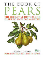 The Book of Pears: The Definitive History and Guide to over 500 varieties, Morga