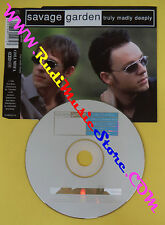 CD Singolo Savage Garden Truly Madly Deeply COL 665127 2 no lp mc vhs dvd(S31)