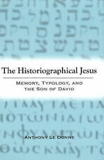 The Historiographical Jesus: Memory, Typology and the Son of David, Le Donne, An