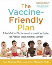 The Vaccine-Friendly Plan: Dr. Paul's Safe and Effective Approach to Immunity ..