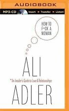 How to F*ck a Woman by Ali Adler (2015, MP3 CD, Unabridged)