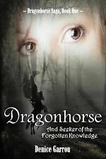Dragonhorse and Seeker of the Forgotten Knowledge by Denice Garrou (2013,...