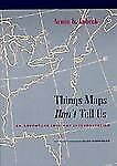 Things Maps Don't Tell Us: An Adventure into Map Interpretation-ExLibrary