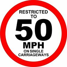 Restricted to 50mph Single carriageway Sticker Decal Graphic Vinyl Label