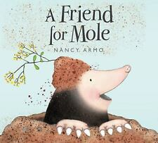 Friend for Mole, A Nancy Armo Hardcover
