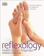 Reflexology : Healing at Your Fingertips by Kevin Kunz and Barbara Kunz (2003, P