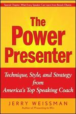 The Power Presenter: Technique, Style, and Strategy from America's Top Speaking