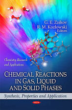 Chemical Reactions in Gas, Liquid & Solid Phases: Synthesis, Properties & Applic