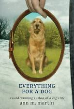 Everything for a Dog by Ann M. Martin (2011, Paperback)