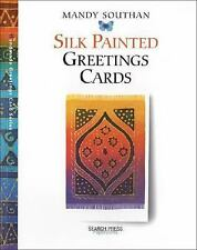 Silk Painted Greeting Cards (Handmade Greeting Cards Series) by Southan, Mandy