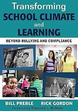 Transforming School Climate and Learning : Beyond Bullying and Compliance by...