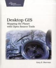 Desktop GIS: Mapping the Planet with Open Source Tools, Sherman, Gary E, Accepta