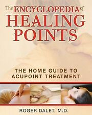 The Encyclopedia of Healing Points: The Home Guide to Acupoint Treatment, Roger