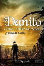 Danilo Contra O Senhor das Moscas : Derrote Sete Demônios by Edilson Rezende...