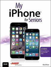 My iPhone for Seniors (Covers IOS 8 for iPhone 6/6 Plus 5s/5c/5 4s) by Miser Bra