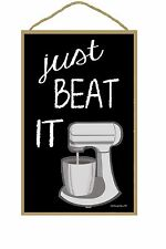 """Just Beat It Standing Mixer Cooking, Baking Sign 7""""X10.5"""""""