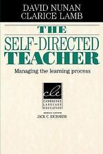 The Self-Directed Teacher : Managing the Learning Process by David Nunan...