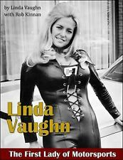 Linda Vaughn: the First Lady of Motorsports by Linda Vaughn and Rob Kinnan...
