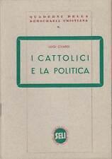 STORIA DEMOCRAZIA CRISTIANA CIVARDI LUIGI I CATTOLICI E LA POLITICA