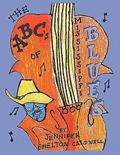 The Abc's of the Mississippi Blues by Jennifer Shelton Caldwell (2009,...