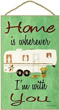 "Home Is Wherever I'm With You 5th Wheel  Camper Camping Sign 7""X10.5"""