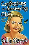 Confessions of a Recovering Slut: And Other Love Stories, Gillespie, Hollis, Goo