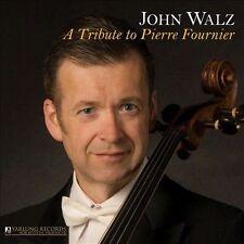 John Walz: A Tribute to Pierre Fournier, New Music