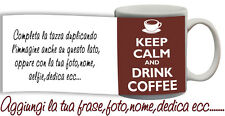 Tazza keep Calm and drink a coffee - caffè con nome,foto,dedica,ecc Idea Regalo