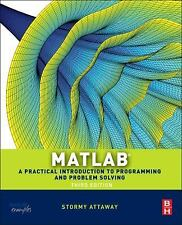 Matlab, Third Edition: A Practical Introduction to Programming and Problem Solvi