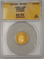 1910 Hungary 10K Gold Coin ANACS AU-53 Details Cleaned