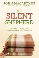 The Silent Shepherd: The Care, Comfort, and Correction of the Holy Spirit (John