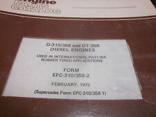 International D-310 358 DT-358 Diesel Engines Parts Manual