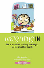 Weighing in: How to Understand Your Body, Lose Weight, and Live a Healthier Life