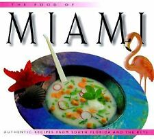 The Food of Miami : Authentic Recipes from South Florida and the Keys