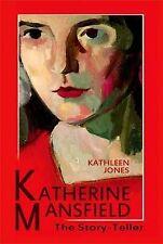 Katherine Mansfield: The Story-Teller, Kathleen Jones, Very Good, Hardcover