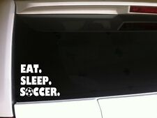 "Eat Sleep Soccer Car Decal Vinyl Sticker 6"" *C48* mom sports ball athlete sports"