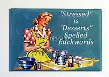 "STRESSED IS DESSERTS SPELLED BACKWARDS 2"" x 3"" Fridge MAGNET vintage humor funny"