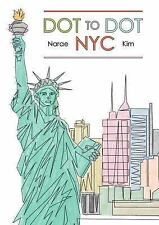 Dot to Dot NYC by Narae Kim (2016, Paperback, 1st Edition) Free Shipping !!!