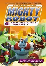 Ricky Ricotta Ser.: Ricky Ricotta's Mighty Robot vs. the Uranium Unicorns...