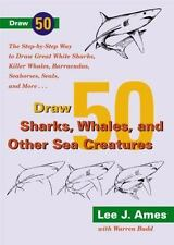 Draw 50 Series: Draw 50 Sharks, Whales, and Other Sea Creatures