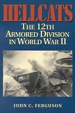 Hellcats : The 12th Armored Division in World War II by John C. Ferguson...