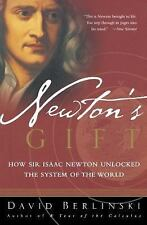 Newton's Gift : How Sir Isaac Newton Unlocked the System of the World by...