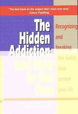 Hidden Addiction and How to Get Free, The