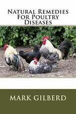 Natural Remedies for Poultry Diseases by Mark Gilberd (2013, Paperback)